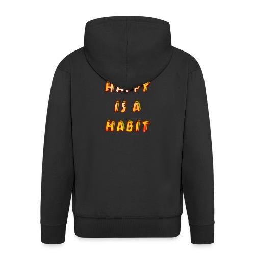 being happy is a habit - Men's Premium Hooded Jacket
