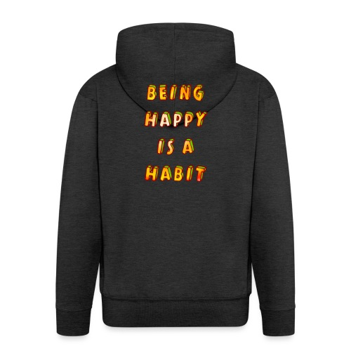 being happy is a habit - Men's Premium Hooded Jacket