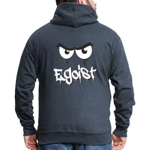 Egoist - Männer Premium Kapuzenjacke