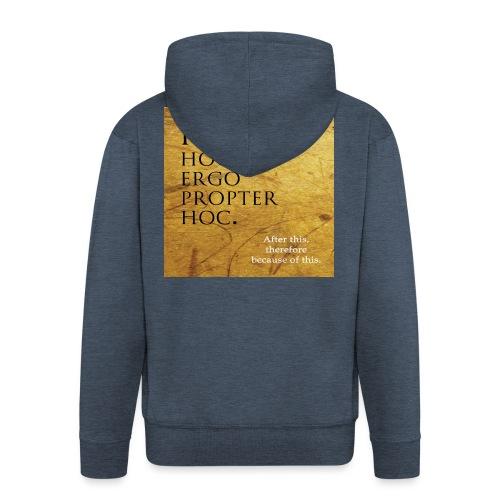 Post hoc, ergo propter hoc. - Men's Premium Hooded Jacket