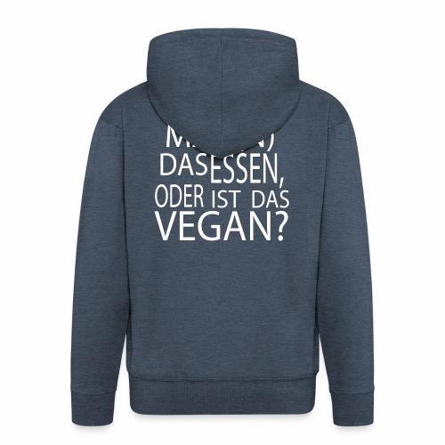 Vegan oder nicht Vegan - Männer Premium Kapuzenjacke