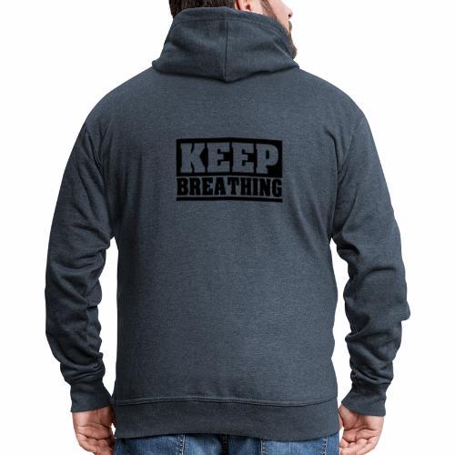 KEEP BREATHING Spruch, atme weiter, schlicht - Männer Premium Kapuzenjacke