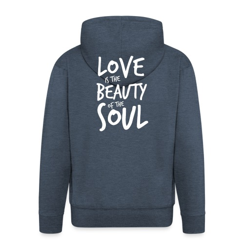Love is the beauty of the soul B - Felpa con zip Premium da uomo