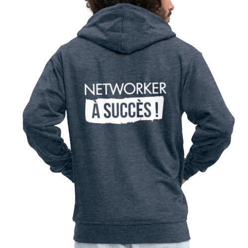 Networker à succès ! - Veste à capuche Premium Homme