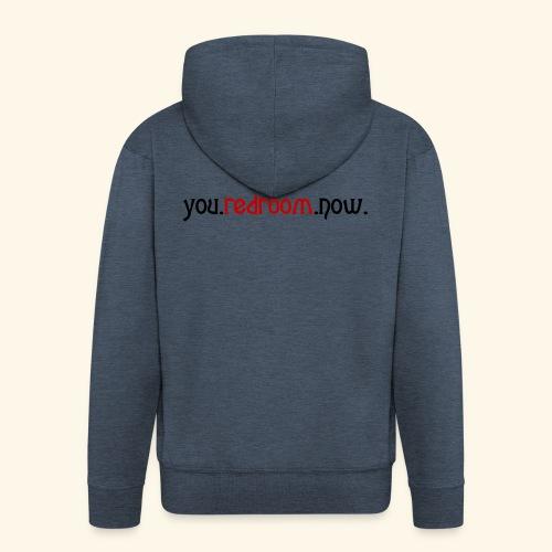 you redroom now - Men's Premium Hooded Jacket