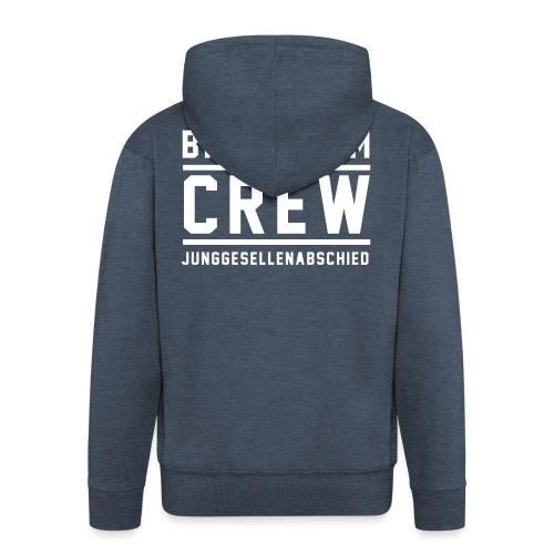 Bräutigam Crew Junggesellenabschied - Männer Premium Kapuzenjacke