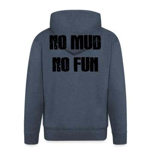 No Mud No Fun - Männer Premium Kapuzenjacke