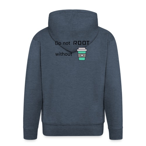 Do not Root without Coffee - Männer Premium Kapuzenjacke