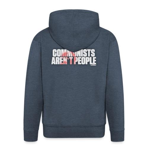 Communists aren't People (White) - Men's Premium Hooded Jacket