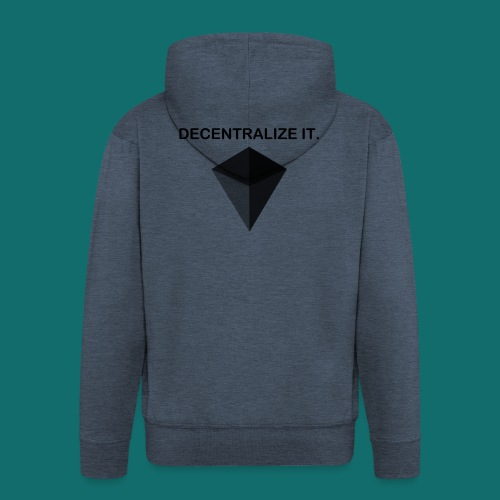 Decentralize it. - Hoodie - Men's Premium Hooded Jacket
