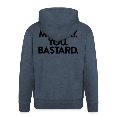 MONDAY. YOU. BASTARD. - Männer Premium Kapuzenjacke