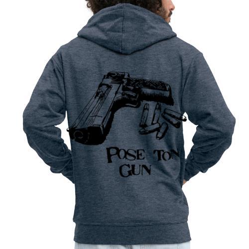 Pose ton gun NT... - Veste à capuche Premium Homme
