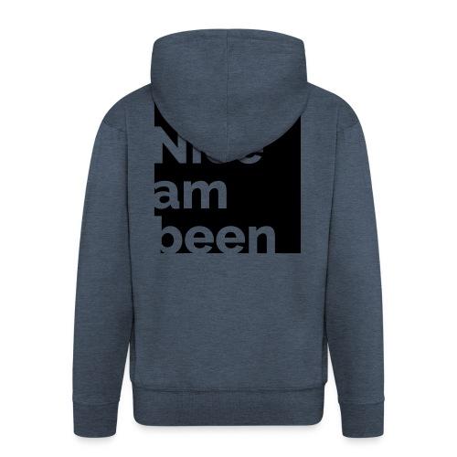 Nice am been - Männer Premium Kapuzenjacke
