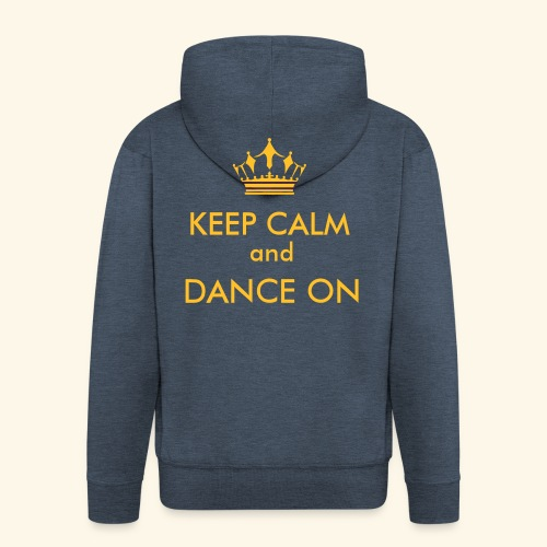 Keep calm and dance on - Männer Premium Kapuzenjacke