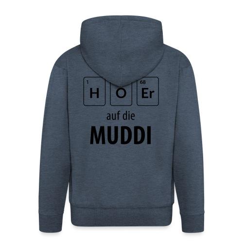 Hör auf die Muddi - Männer Premium Kapuzenjacke
