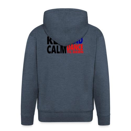 Keep Calm and Dance Til Dawn - Men's Premium Hooded Jacket