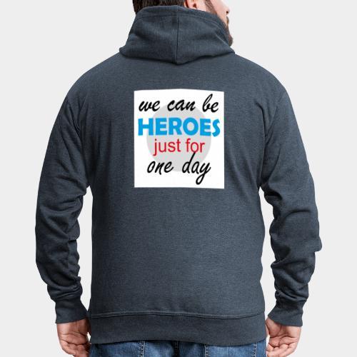 GHB Jeder kann für 1 Tag ein Held sein 190320181W - Männer Premium Kapuzenjacke