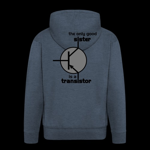 The only good sister is a transistor - Männer Premium Kapuzenjacke