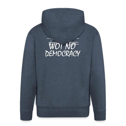 WOT NO DEMOCRACY - Men's Premium Hooded Jacket