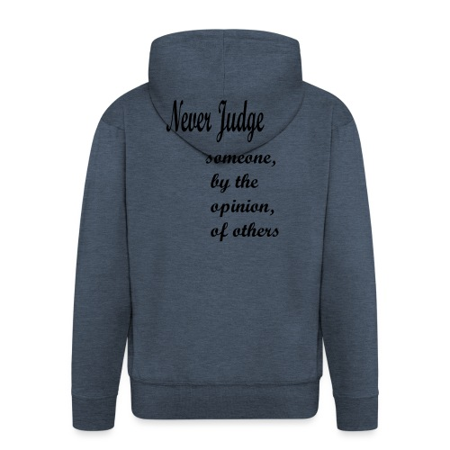 Never Judge - Men's Premium Hooded Jacket
