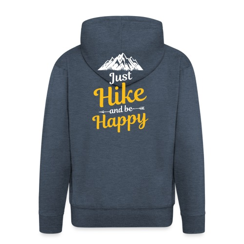 Just Hike And Be Happy Nature-Design für Hiking - Männer Premium Kapuzenjacke