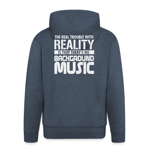 Reality and Music - Men's Premium Hooded Jacket