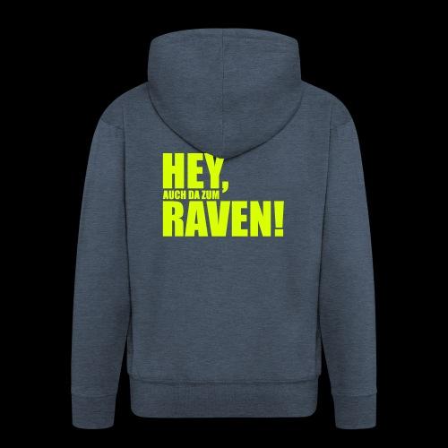 Sprüche T-Shirts – Hey, raven | Sprücheshirts - Männer Premium Kapuzenjacke