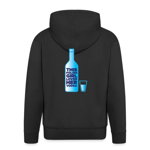 Girl loves Vodka - Männer Premium Kapuzenjacke