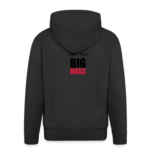 I am the big boss - Veste à capuche Premium Homme