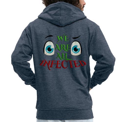 We are all infected -by- t-shirt chic et choc - Veste à capuche Premium Homme
