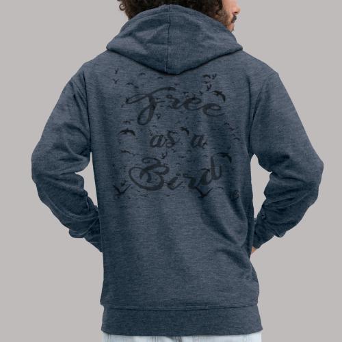 free as a bird | free as a bird - Men's Premium Hooded Jacket
