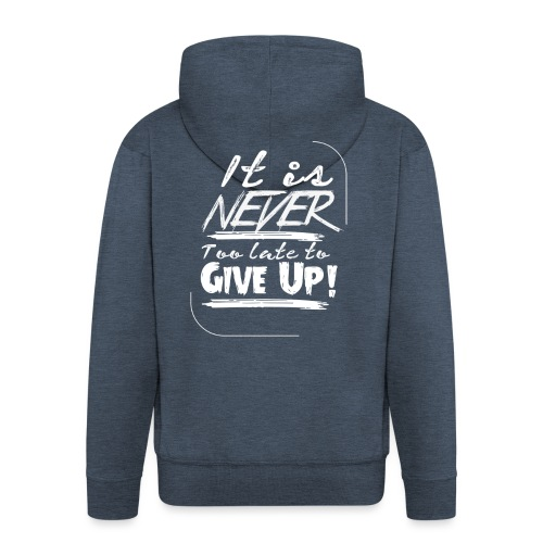 It´s never too late to give up! - Premium-Luvjacka herr