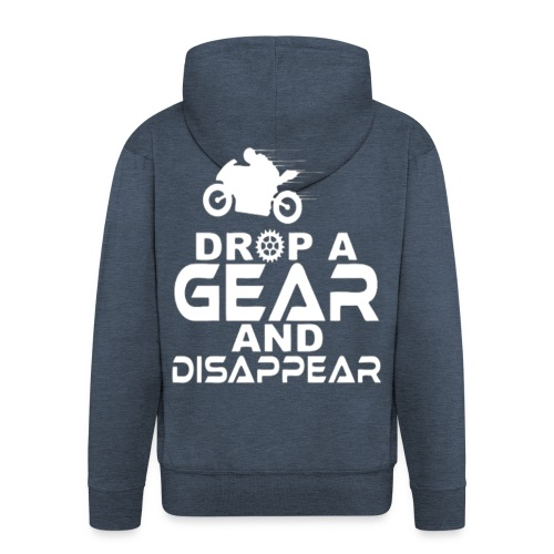 Drop a gear and disappear - Men's Premium Hooded Jacket