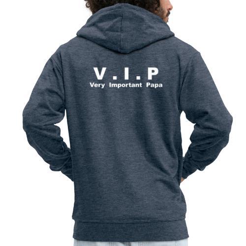 Vip - Very Important Papa - Veste à capuche Premium Homme