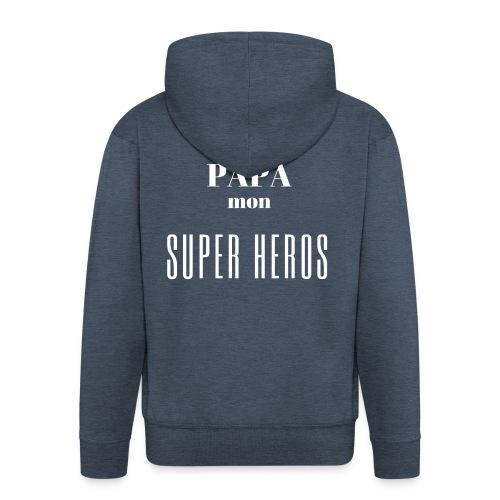 Papa mon super héros - Veste à capuche Premium Homme