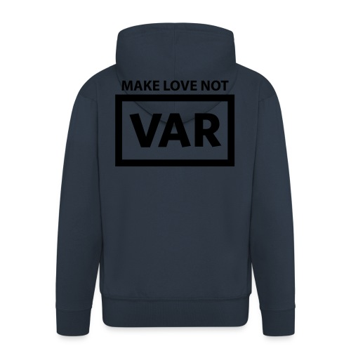 Make Love Not Var - Mannenjack Premium met capuchon