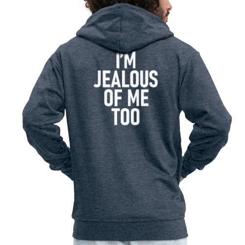 I'm jealous of me too - Premium-Luvjacka herr