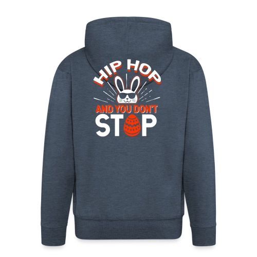 Hip Hop and You Don t Stop - Ostern - Männer Premium Kapuzenjacke