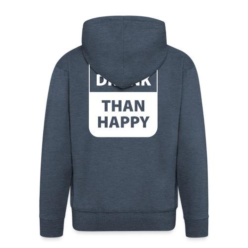 mieux ivre qu'heureux - Veste à capuche Premium Homme