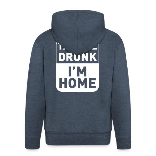 Prenez-moi ivre, je suis à la maison - Veste à capuche Premium Homme
