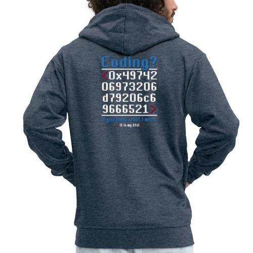 Coding? It is my life! Im Hex-Code Format - Männer Premium Kapuzenjacke