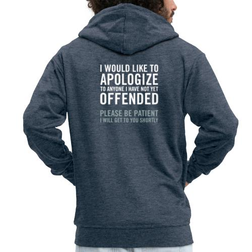 I would like to apologize to anyone I have... - Premium-Luvjacka herr