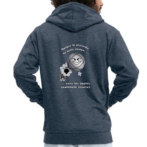 t shirt pétanque belle mere tireur boule humour FC - Veste à capuche Premium Homme