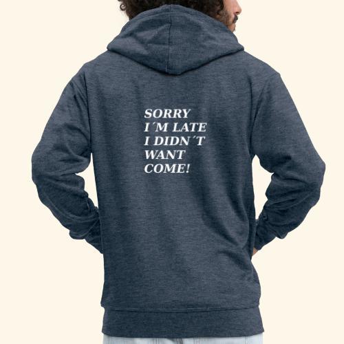 SORRY - Men's Premium Hooded Jacket