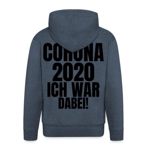 Corona 2020. Ich war dabei! - Männer Premium Kapuzenjacke