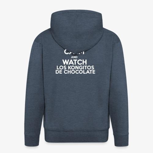 KEEP CALM AND WATCH LOS KONGITOS DE CHOCOLATE - Chaqueta con capucha premium hombre