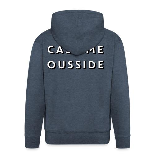 CASH ME OUSSIDE quote - Men's Premium Hooded Jacket