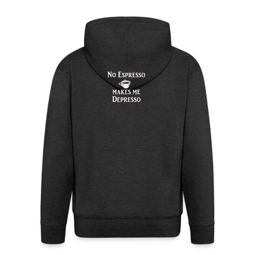 No Esspresso Depresso - Fun T-shirt coffee lovers - Men's Premium Hooded Jacket