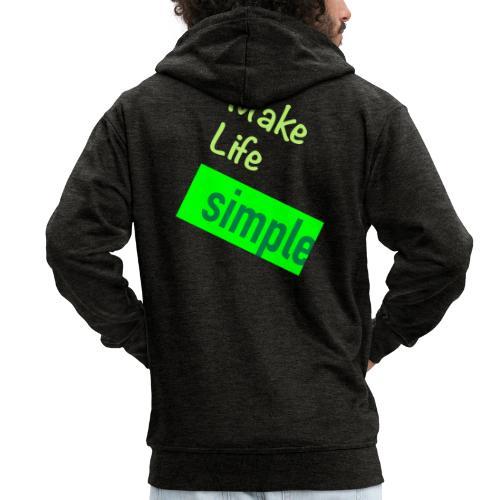 Make Life Simple - Veste à capuche Premium Homme
