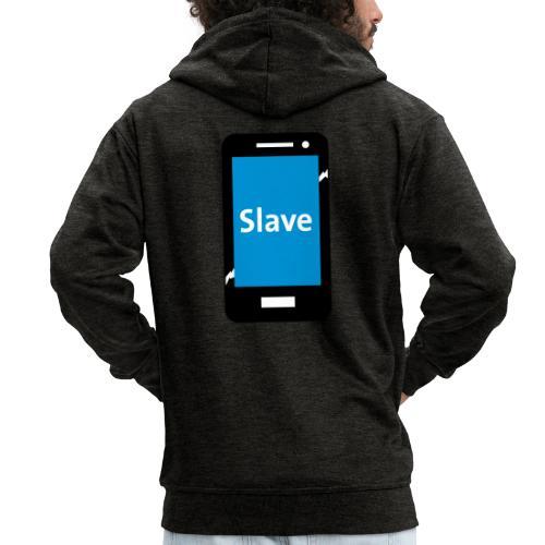 Slave to my phone 1 - Mannenjack Premium met capuchon